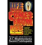 Life Comes From Life
